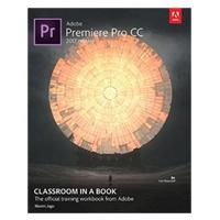 Addison-Wesley Adobe Premiere Pro CC Classroom in a Book (2017)