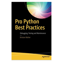 Apress Pro Python Best Practices: Debugging, Testing and Maintenance