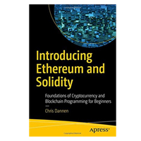 Apress Introducing Ethereum and Solidity: Foundations of Cryptocurrency and Blockchain Programming for Beginners