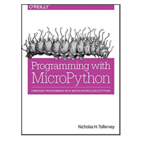 O'Reilly Programming with MicroPython : Embedded Programming with Microcontrollers and Python