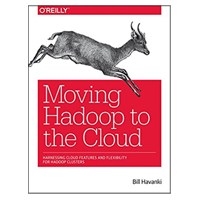 O'Reilly Moving Hadoop to the Cloud