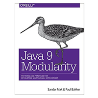 O'Reilly Java 9 Modularity: Patterns and Practices for Developing Maintainable Applications