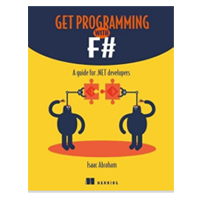 Manning Publications Get Programming with F# : A guide for .NET developers