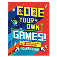Sterling Publishing Code Your Own Games!: 20 Games to Create with Scratch