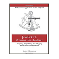 Independent Publisher's Group JavaScript: Optimizing Native JavaScript: Designing, Programming, and Debugging Native JavaScript Applications