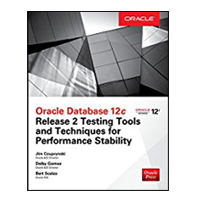 McGraw-Hill Oracle Database 12c Release 2 Testing Tools & Techniques for Performance & Scalability