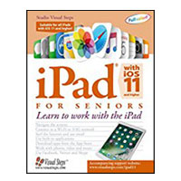 Independent Publisher's Group iPad with iOS 11 and Higher for Seniors: Learn to work with the iPad