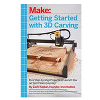 O'Reilly Getting Started with 3D Carving: Five Step-by-Step Projects to Launch You on Your Maker Journey
