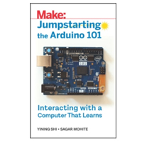 O'Reilly Jumpstarting the Arduino 101: Interacting with a Computer That Learns