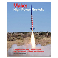 O'Reilly Make: High Powered Rockets