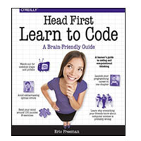 O'Reilly Head First Learn to Code: A Learner's Guide to Coding and Computational Thinking