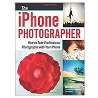 PGW The iPhone Photographer: How to Take Professional Photographs with Your iPhone
