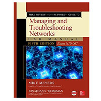 McGraw-Hill Mike Meyers' CompTIA Network+ Guide to Managing and Troubleshooting Networks Lab Manual, Fifth Edition